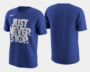 Duke Blue Devils March Madness Selection Sunday Basketball Tournament Just Never Stop For Men T-Shirt - Royal